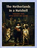 Huibrecht Gert Slings The Netherlands in a Nutshell: Highlights from Dutch History and Culture (Sand)