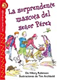 La sorprendente mascota del señor Pérez (Mr. Smith¿s Surprising Pet), Level 3 (Lectores Relampago: Level 3) (Spanish Edition)