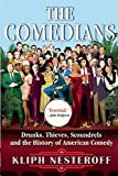 img - for The Comedians: Drunks, Thieves, Scoundrels, and the History of American Comedy book / textbook / text book