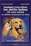 echange, troc Myriem Lacroix-Breton, Jacques Mandorla - Soulagez les bobos de votre animal par simple utilisation de vos mains