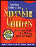 What We Learned (the Hard Way) about Supervising Volunteers: An Action Guide for Making Your Job Easier (Collective Wisdom Series)