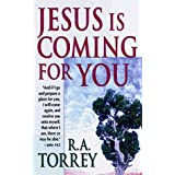 Jesus is Coming for You: John 14:3 on Cover ~ R. A. Torrey