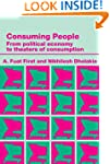 Consuming People: From Political Econ...
