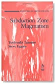 Subduction Zone Magmatism (Frontiers in Earth Sciences)