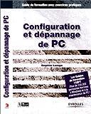 echange, troc Sophie Lange - Configuration et dépannage de PC : Guide de formation avec exercices pratiques