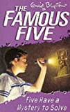 Enid Blyton Famous Five: 20: Five Have A Mystery To Solve