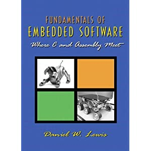 Fundamentals of Embedded Software: Where C and Assembly Meet