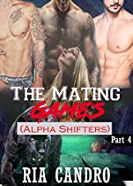 The Mating Games Part 4: Bbw Alien Shifter Menage Romance: (alpha Shifters) (the Mating Games: Alpha Shifter)