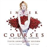 InterCourses: An Aphrodisiac Cookbook