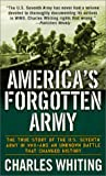 America's Forgotten Army: The True Story of the U.S. Seventh Army in WWII - And An Unknown Battle that Changed History (0312976550) by Whiting, Charles