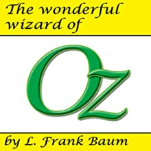 The Wonderful Wizard of Oz (       UNABRIDGED) by L. Frank Baum Narrated by Cindy Hardin Killavey