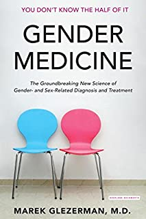 Book Cover: Gender Medicine: The Groundbreaking New Science of Gender- and Sex-Based Diagnosis and Treatment
