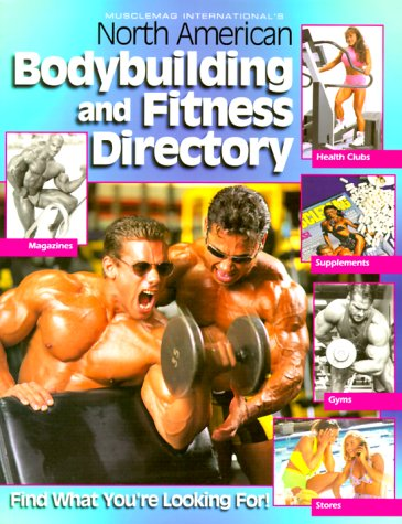 Musclemag International\'s North American Bodybuilding and Fitness Directory: Find What You\'re Looking For!