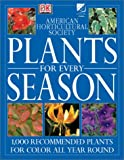 Plants for Every Season (American Horticultural Society Practical Guides)