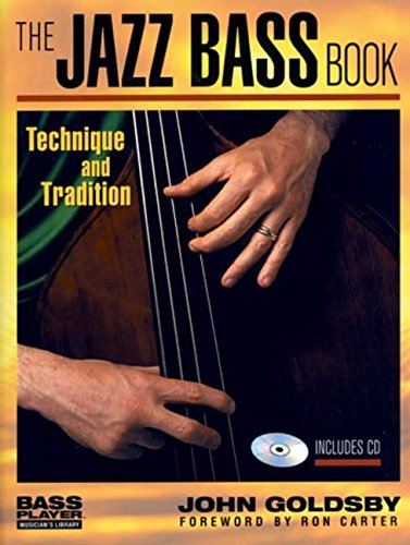 John Goldsby: The Jazz Bass Book: Technique and Tradition (Book & CD)