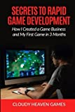 img - for Secrets to Rapid Game Development: Secrets to Rapid Game Development: How I Created a Game Business and My First Game in 3 Months book / textbook / text book
