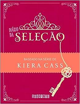 Diario da Selecao (Em Portugues do Brasil): Kiera Cass: 9788565765534