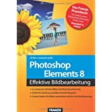 Photoshop Elements 8: So verbessern Sie Ihre Bilder / Schritt fr Schritt zur perfekten Portrt-Retusche / Ordnen Sie Ihre Bilder mit der ... Bilder automatisch mit der Gesichtserkennungvon &#34;Uli Ries&#34;