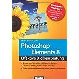 """Photoshop Elements 8: So verbessern Sie Ihre Bilder / Schritt f�r Schritt zur perfekten Portr�t-Retusche / Ordnen Sie Ihre Bilder mit der automatischen Gesichtserkennungvon """"Uli Ries"""""""