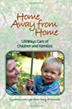 img - for Home Away From Home: LifeWays Care of Children and Families book / textbook / text book
