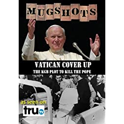 Mugshots: Vatican Coverup - A KGB Plot to Kill the Pope (Amazon.com exclusive)