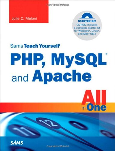 Sams Teach Yourself PHP, MySQL and Apache All in One (4th...
