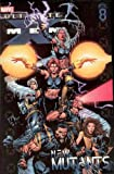 Ultimate X-Men Vol. 8: New Mutants (0785111611) by Bendis, Brian Michael
