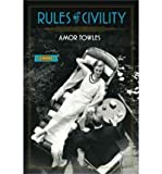 (Rules of Civility) By Towles, Amor (Author) Hardcover on 26-Jul-2011 Amor Towles