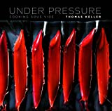 Under Pressure Sous Vide Recipe cookbook By Thomas Keller