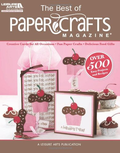 The Best of Paper Crafts Magazine (Leisure Arts #5279