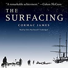 The Surfacing (       UNABRIDGED) by Cormac James Narrated by Chris MacDonnell
