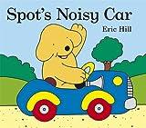 Spot's Noisy Car (Spot Sound Books) (0723266700) by Hill, Eric