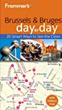 img - for Frommer's Brussels and Bruges Day By Day (Frommer's Day by Day - Pocket) book / textbook / text book