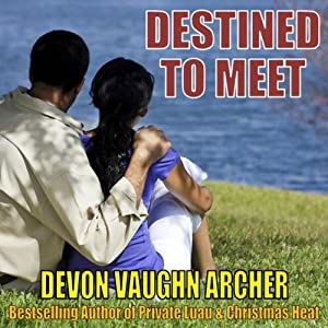 Destined to Meet | [Devon Vaughn Archer]
