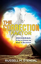 The Correction Factor Zechariah A Key to Unlock the Book of Revelation