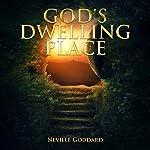 God's Dwelling Place: Neville Goddard Lectures   Neville Goddard