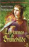 echange, troc Jean-Louis Fetjaine - Les Reines pourpres, Tome 2 : Les larmes de Brunehilde