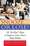 "Snooze... or Lose!: 10 ""No-War"" Ways to Improve Your Teen's Sleep Habits"