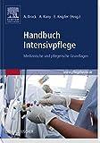 Handbuch Intensivpflege: Medizinische und pflegerische Grundlagen