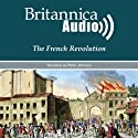 The French Revolution: Kings, Queens and Guillotines (       UNABRIDGED) by Encyclopaedia Britannica Narrated by Peter Johnson