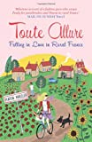 Toute Allure: Falling in Love in Rural France Karen Wheeler