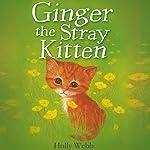Ginger the Stray Kitten | Holly Webb