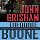 Theodore Boone: The Scandal: Theodore Boone, Book 6