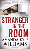 Stranger in the Room: A Novel (Keye Street)