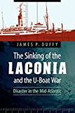 The Sinking of the Laconia and the U-Boat War: Disaster in the Mid-Atlantic