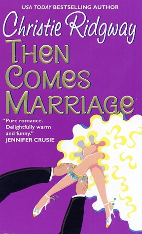 Then Comes Marriage, CHRISTIE RIDGWAY