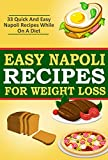 Easy Napoli Recipes For Weight Loss: 33 Quick And Easy Napoli Recipes!