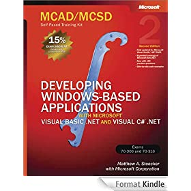 MCAD/MCSD Self-Paced Training Kit: Developing Windows�-Based Applications with Microsoft� Visual Basic� .NET and Microsoft Visual C#� .NET, Second Ed: ... and Microsoft Visual C#� .NET, Second Ed