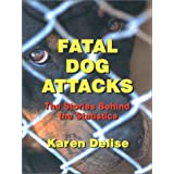 Fatal Dog Attacks: The Stories Behind the Statistics (United States) ~ Karen Delise