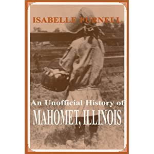Amazon.com: An Unofficial History of Mahomet, Illinois ...